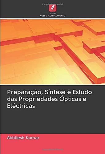 Preparação, Síntese e Estudo das Propriedades Ópticas e Eléctricas