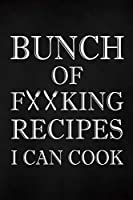 Bunch of Fucking Recipes I Can Cook