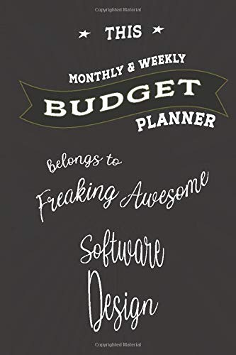 Budget Planner Belongs to Software Design: Weekly & Monthly Budget Planner, 148 Pages 6 x 9, Gift for Friends or Family
