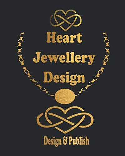 Heart Jewellery Design: Jewel Sketchbook for Valentine,Wedding & Anniversary Patterns