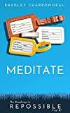 Meditate: Close Your Eyes to See, Discover Your True Creative Greatness, and Make Friends With Your Powerful Future Self (Repossible Book 7) (English Edition)