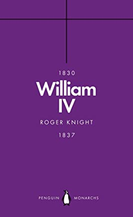 William IV (Penguin Monarchs): A King at Sea