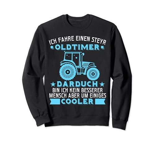 Steyr Oldtimer Traktoren ich fahre einen Steyr Traktor Sweatshirt