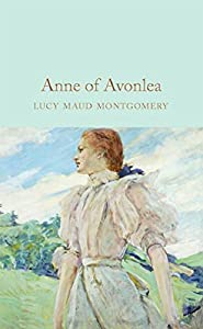 Anne of Avonlea: Lucy Maud Montgomery (Classics, Literature) [Annotated] (English Edition)