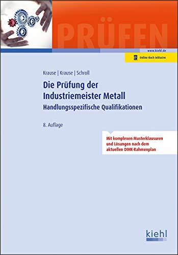 Die Prüfung der Industriemeister Metall: Handlungsspezifische Qualifikationen.