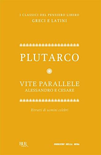 VITE PARALLELE: ALESSANDRO - CESARE
