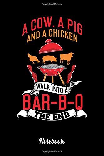A Cow A Pig And A Chicken Walk Into A Bar-B-Q The End: 6x9 Notizbuch Kariert | Grillmeister | BBQ |...