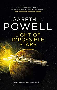 Light of Impossible Stars: An Embers of War novel by [Gareth L. Powell]