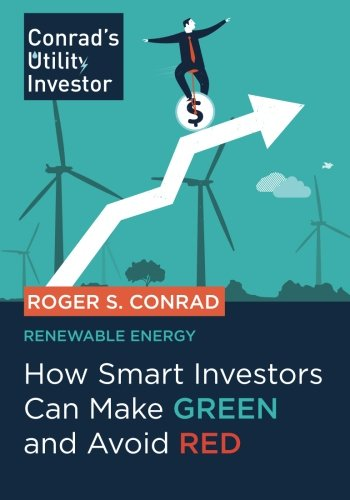 Renewable Energy Report, How Smart Investors Can Make Green and Avoid Red