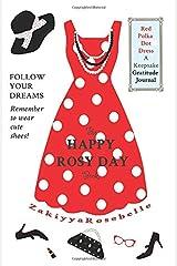 The Happy Rosy Day Book, Red Polka Dot Dress: A Keepsake Gratitude Journal ペーパーバック