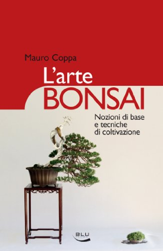 L'arte Bonsai (Italian Edition)