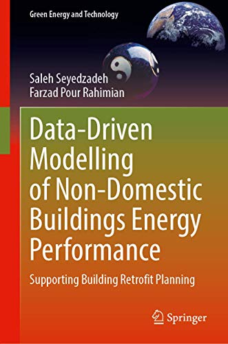 Data-Driven Modelling of Non-Domestic Buildings Energy Performance: Supporting Building Retrofit Planning (Green Energy and Technology)