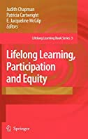 Lifelong Learning, Participation and Equity (Lifelong Learning Book Series, 5)