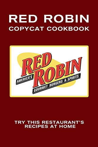 Red Robin Copycat Cookbook: Try This Restaurant's Recipes at Home by [JR Stevens]