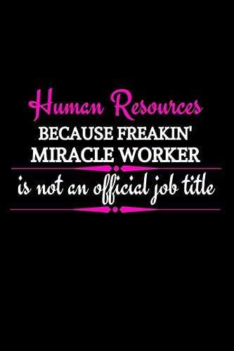 Human Resources Because Freakin Miracle Worker Is Not An Official Job Title Funny Office Gift product image