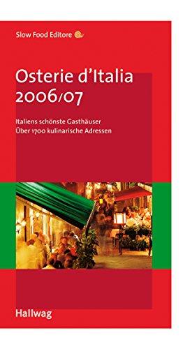 Osterie d'Italia 2006/07 (Gastronomische Reiseführer) - Italiens schönste Gasthäuser - Über 1700 kulinarische Adressen