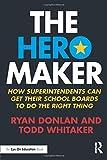 The Hero Maker (Eye on Education)