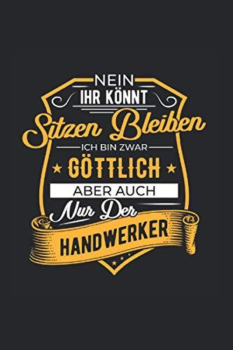 Göttlicher Handwerker Spruch Elektriker Maler Gartenbauer: 6x9 Notizbuch