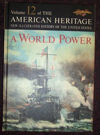 Hardcover A World Power (The New American Heritage New Illustrated History of the United States, Volume 12) Book