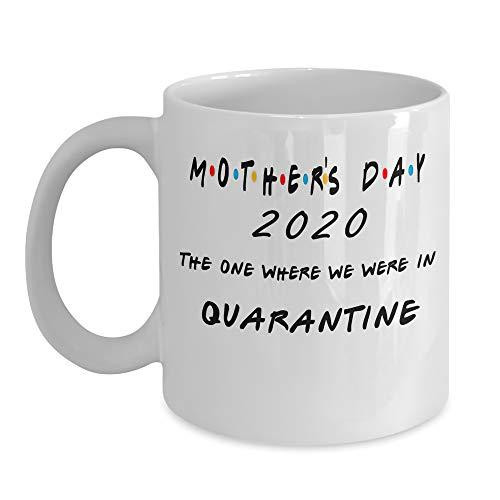 Día De La Madre 2020 El Lugar Donde Estuvimos En Cuarentena Taza De Café De 11 Oz-Los Mejores Regalos Para Mamá