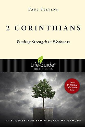 2 Corinthians: Finding Strength in Weakness (Lifeguide Bible Studies)