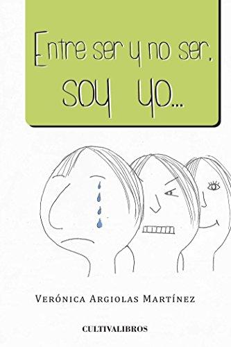 ENTRE SER Y NO SER, SOY YO (Cultiva)