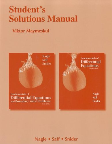 Student's Solutions Manual for Fundamentals of Differential Equations 8e and Fundamentals of Differential Equations and
