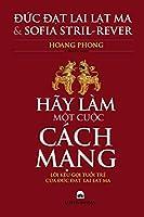 Hay Lam Mot Cuoc Cach Mang !: Loi Keu Goi Tuoi Tre Cua Duc Dat-Lai Lat-Ma
