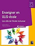Enseigner en ULIS école - Cycles 2 et 3 (+ ressources numériques)