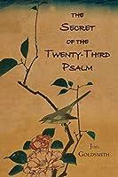 The Secret of the Twenty-Third Psalm