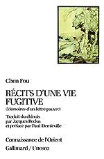 Récits d'une vie fugitive - Mémoires d'un lettré pauvre de Chen Fou
