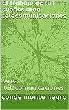 El trabajo de tus sueños area telecomunicaciones : area telecomunicaciones