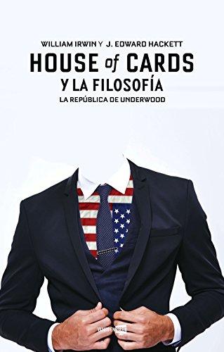 House of cards y la filosofía: La República de Underwood (Vamos en Serie)