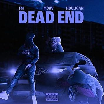 Dead End (feat. FM, Msav & Houligan)