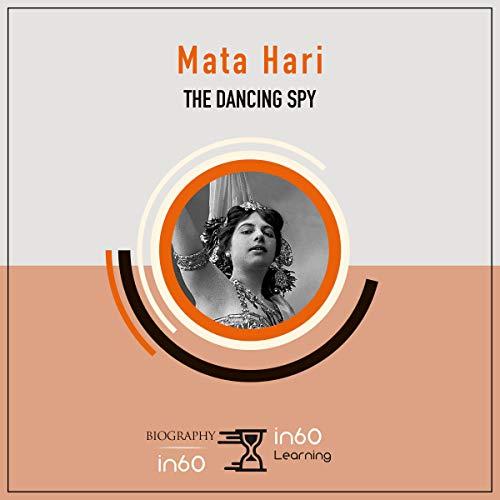 Mata Hari: The Dancing Spy audiobook cover art