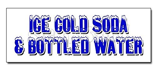 ICE Cold SODA & Bottled Water Decal Sticker Iced Fountain Drinks Pop H2o Sticker Sign - Sticker Graphic Sign - Will Stick to Any Smooth Surface