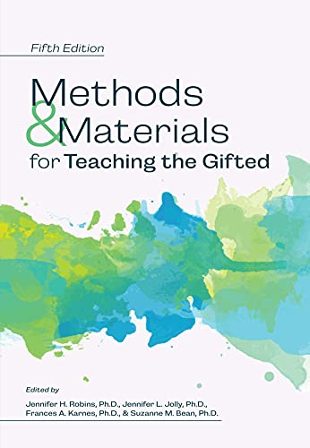 Compare Textbook Prices for Methods and Materials for Teaching the Gifted 5 Edition ISBN 9781618219985 by Robins, Jennifer H.,Jolly, Jennifer L.,Karnes, Frances A.,Bean, Suzanne M.