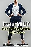 Futa MILF: My Best Friend's Futa Mom (Futa College Book 9)