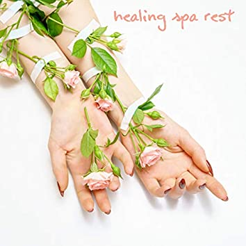 Healing Spa Rest - Relaxation Time in Spa, Calm Down, Gentle Touch, Time to Spa Music Background for Wellness, Stress Relief, Massage Therapy, Ambient Serenity Nature Sounds