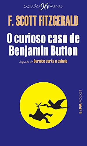 O curioso caso de Benjamin Button (Coleção 96 Páginas)