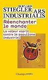 Réenchanter le monde - La valeur esprit contre le populisme industriel