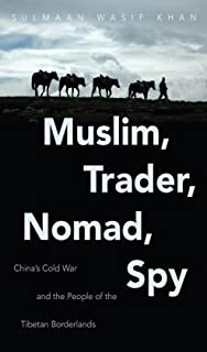 China's Cold War and the People of the Tibetan Borderlands Muslim, Trader, Nomad, Spy (Hardback) - Common