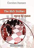 The Bb5 Sicilian: Move By Move-Hansen, Carsten