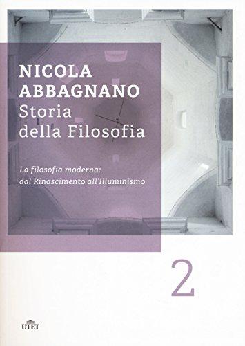 Storia della filosofia. La filosofia moderna: dal Rinascimento all'illuminismo (Vol. 2)