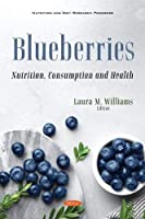 Blueberries: Nutrition, Consumption and Health