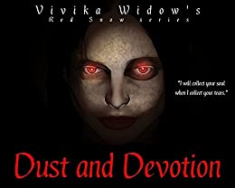 Dust and Devotion (Red Snow Book 1) by [Vivika Widow]