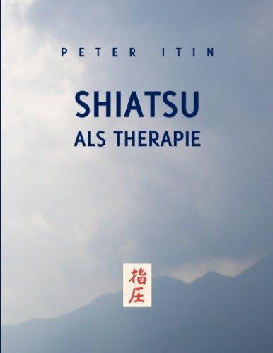 Shiatsu als Therapie von Peter Itin (August 2007) Broschiert