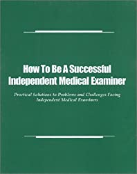 How to Be a Successful Independent Medical Examiner