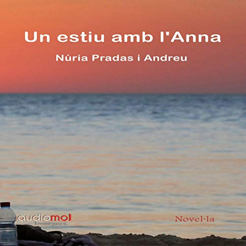 Un estiu am l´Anna [A Summer in the Anna] (Audiolibro en Catalán) cover art