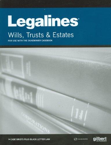 Legalines on Wills, Trusts, and Estates, Keyed to Dukeminier